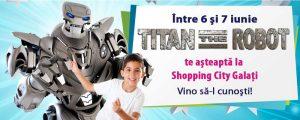 Titan the Robot vine şi în Galaţi