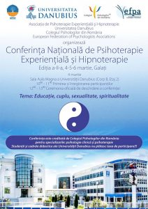 4-6 martie, Galaţi: Conferinţa Naţională de Psihoterapie Experienţială şi Hipnoterapie despre Educaţie, cuplu, sexualitate, spiritualitate