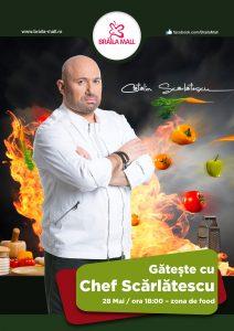 Sâmbătă, 28 mai, Chef Cătălin Scărlătescu găteşte pentru brăileni