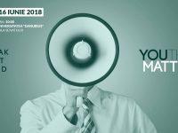 Sȃmbătă, ora 10.00: Conferința YOUTH MATTER. SPEAK OUT LOUD la Universitatea Danubius